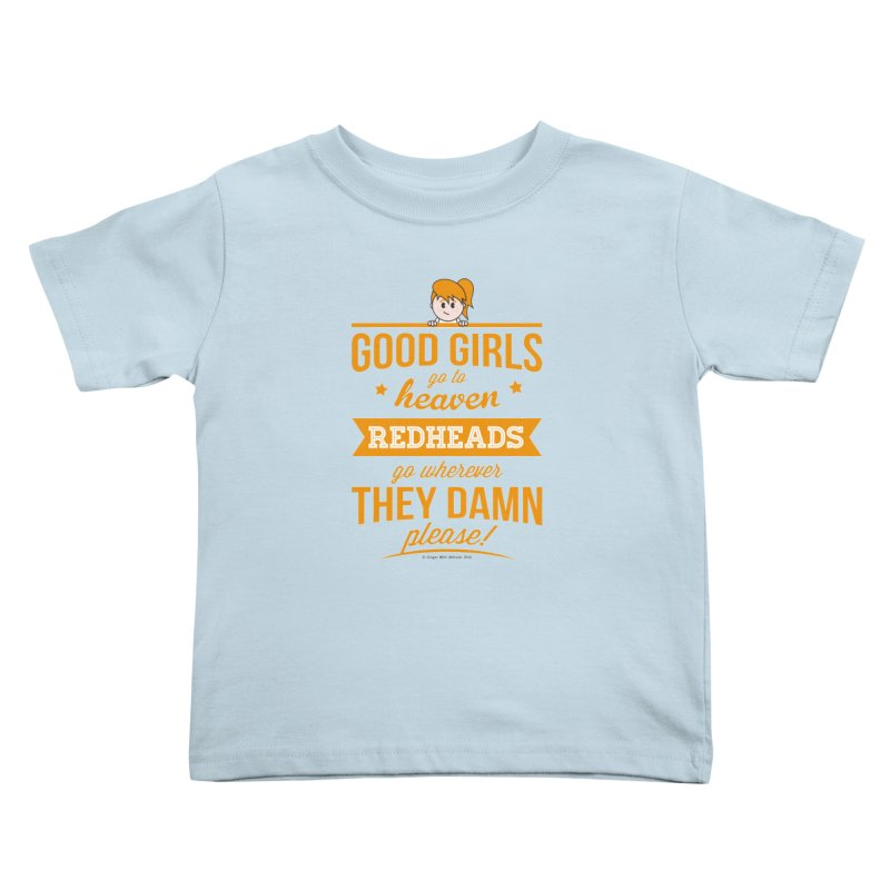 Good Girls Kids Toddler T-Shirt by Ginger With Attitude's Artist Shop