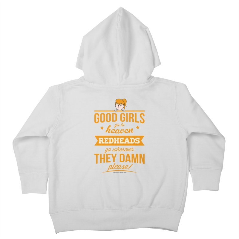 Good Girls Kids Toddler Zip-Up Hoody by Ginger With Attitude's Artist Shop