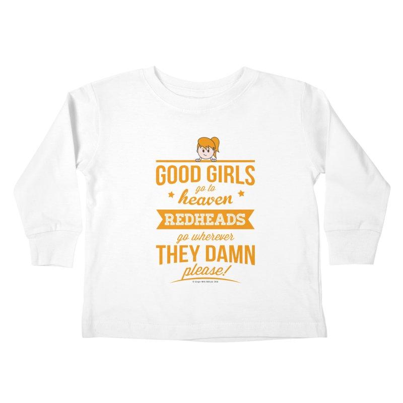 Good Girls Kids Toddler Longsleeve T-Shirt by Ginger With Attitude's Artist Shop