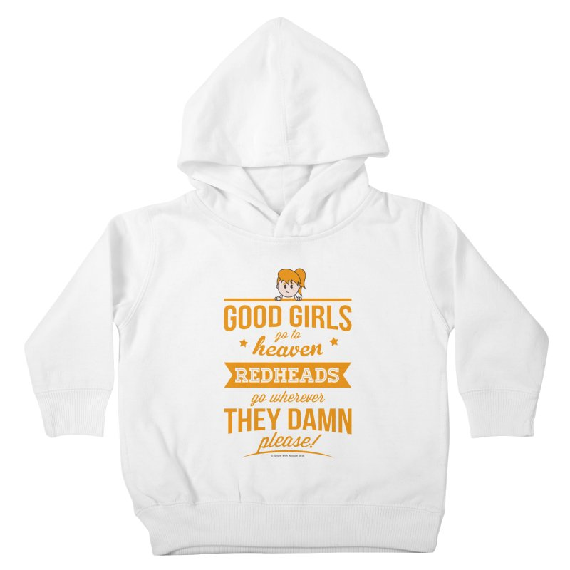 Good Girls Kids Toddler Pullover Hoody by Ginger With Attitude's Artist Shop