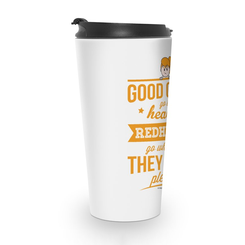 Good Girls Accessories Travel Mug by Ginger With Attitude's Artist Shop