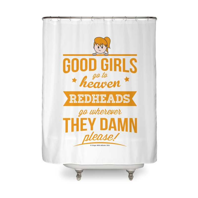Good Girls Home Shower Curtain by Ginger With Attitude's Artist Shop