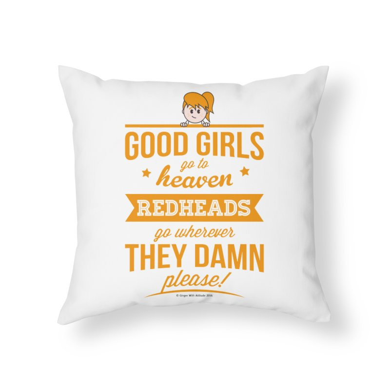 Good Girls Home Throw Pillow by Ginger With Attitude's Artist Shop