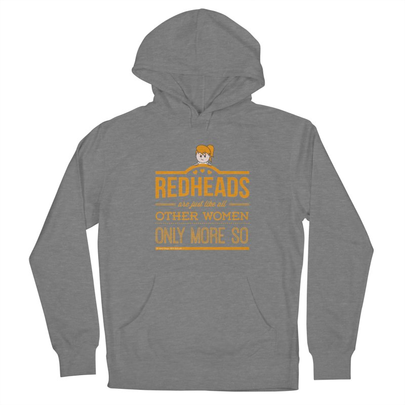 More So Women's Pullover Hoody by Ginger With Attitude's Artist Shop