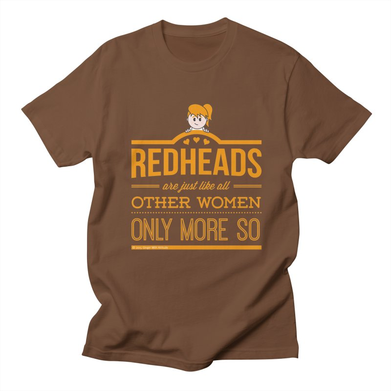 More So Women's Unisex T-Shirt by Ginger With Attitude's Artist Shop