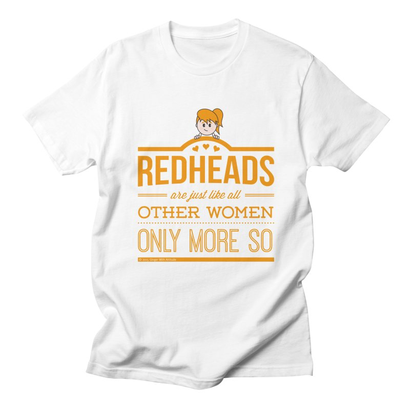 More So Women's Regular Unisex T-Shirt by Ginger With Attitude's Artist Shop