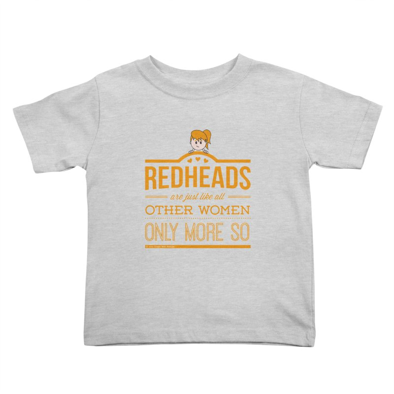 More So Kids Toddler T-Shirt by Ginger With Attitude's Artist Shop