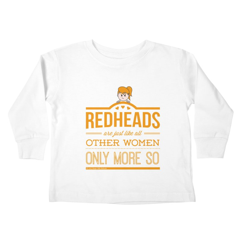More So Kids Toddler Longsleeve T-Shirt by Ginger With Attitude's Artist Shop
