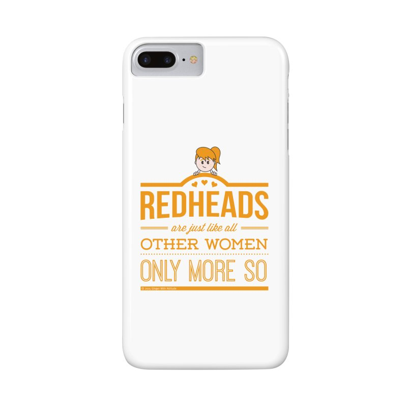 More So Accessories Phone Case by Ginger With Attitude's Artist Shop