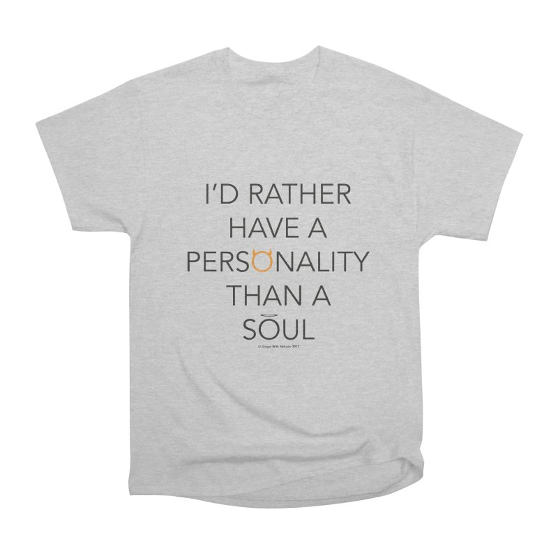 Personality vs Soul Men's T-Shirt by Ginger With Attitude's Artist Shop