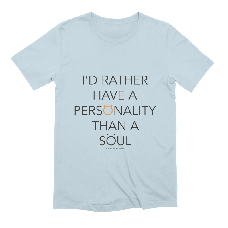Personality vs Soul Men's Extra Soft T-Shirt by Ginger With Attitude's Artist Shop