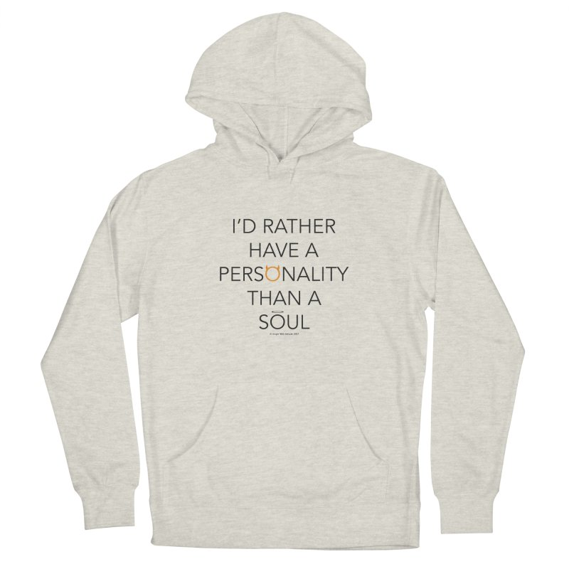 Personality vs Soul Men's French Terry Pullover Hoody by Ginger With Attitude's Artist Shop