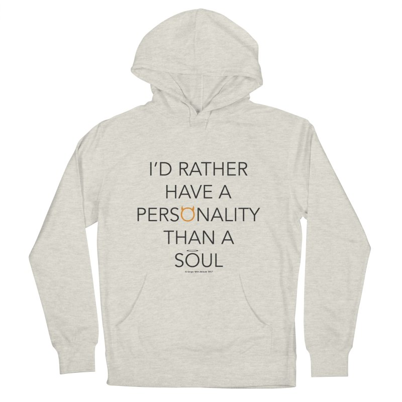 Personality vs Soul Men's Pullover Hoody by Ginger With Attitude's Artist Shop