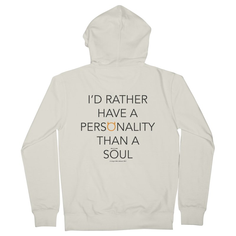 Personality vs Soul Women's Zip-Up Hoody by Ginger With Attitude's Artist Shop