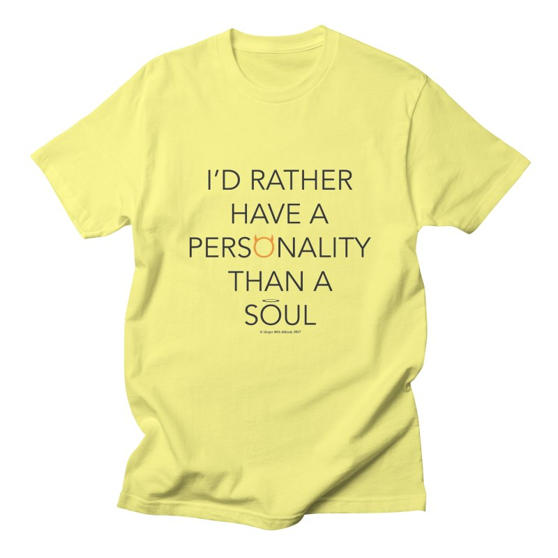 Personality vs Soul Women's Regular Unisex T-Shirt by Ginger With Attitude's Artist Shop