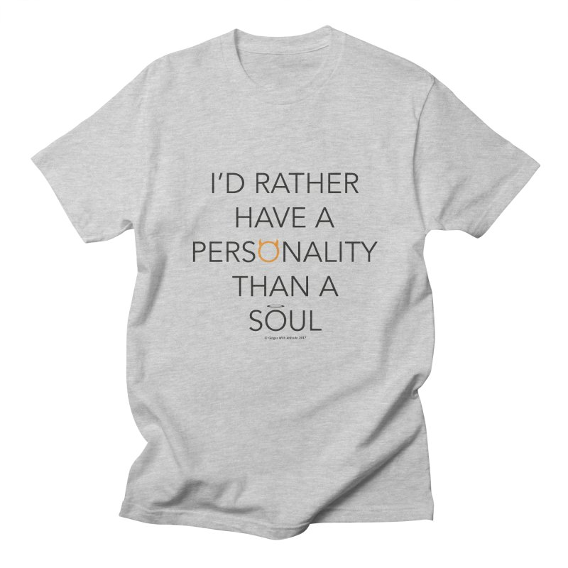 Personality vs Soul Men's Regular T-Shirt by Ginger With Attitude's Artist Shop