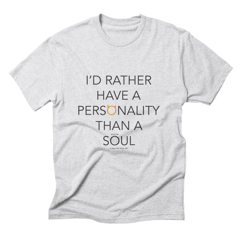 Personality vs Soul Men's Triblend T-Shirt by Ginger With Attitude's Artist Shop