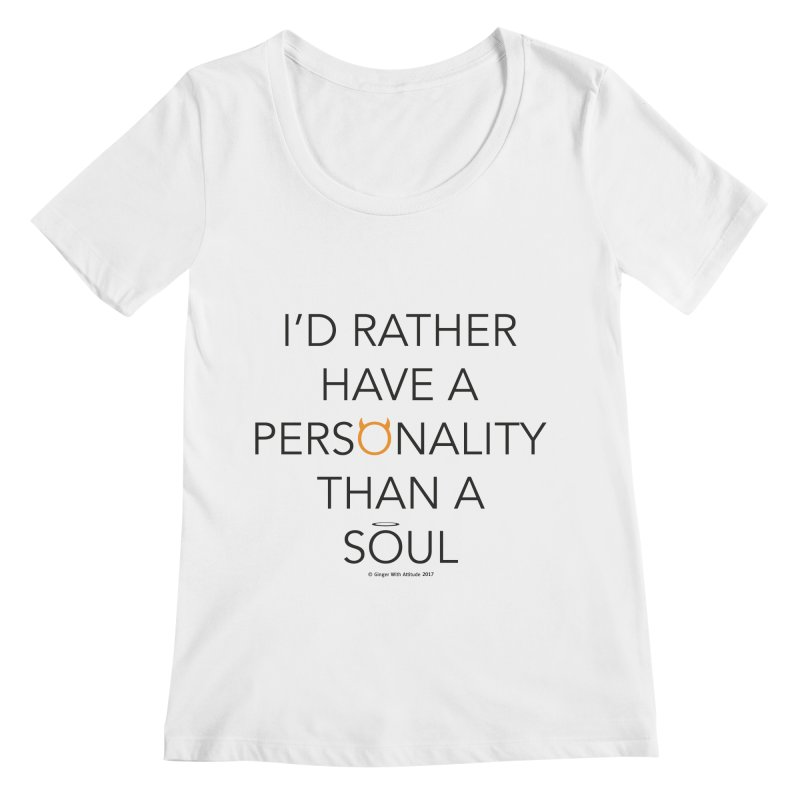 Personality vs Soul Women's Regular Scoop Neck by Ginger With Attitude's Artist Shop