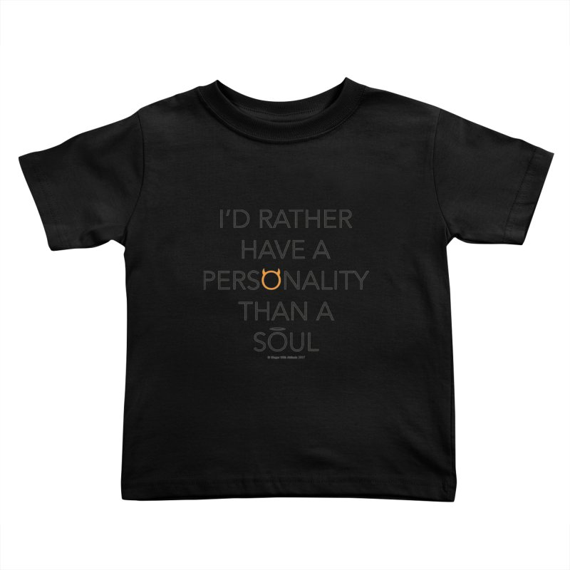 Personality vs Soul Kids Toddler T-Shirt by Ginger With Attitude's Artist Shop