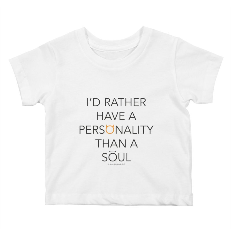 Personality vs Soul Kids Baby T-Shirt by Ginger With Attitude's Artist Shop