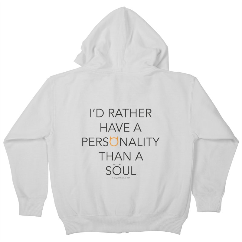 Personality vs Soul Kids Zip-Up Hoody by Ginger With Attitude's Artist Shop