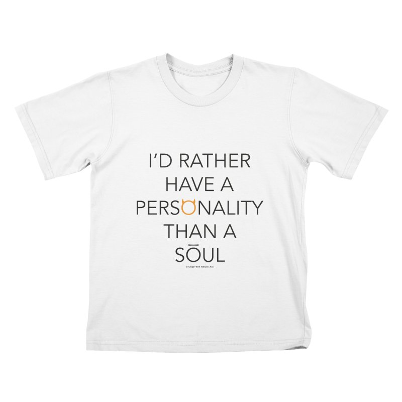 Personality vs Soul Kids T-Shirt by Ginger With Attitude's Artist Shop