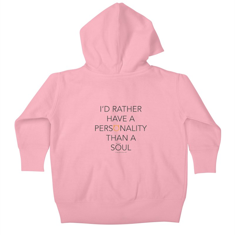 Personality vs Soul Kids Baby Zip-Up Hoody by Ginger With Attitude's Artist Shop