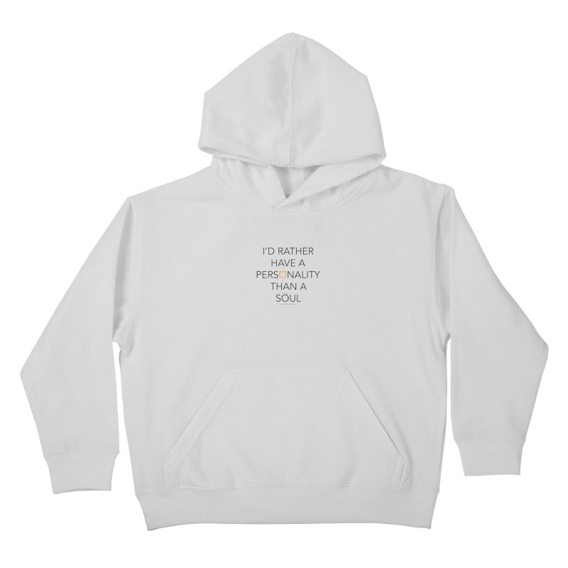 Personality vs Soul Kids Pullover Hoody by Ginger With Attitude's Artist Shop