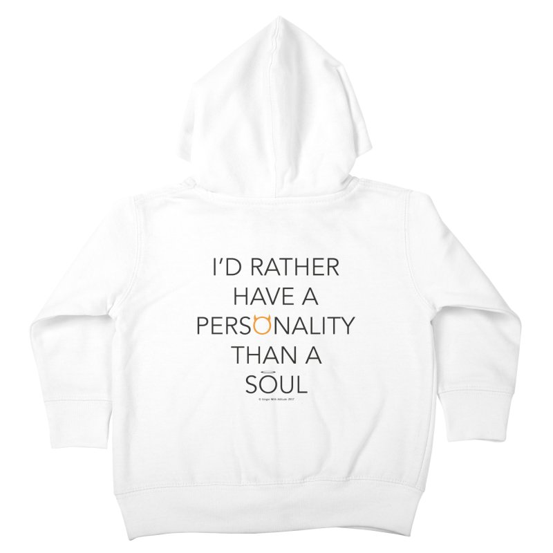 Personality vs Soul Kids Toddler Zip-Up Hoody by Ginger With Attitude's Artist Shop