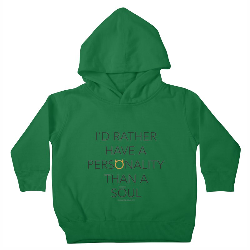 Personality vs Soul Kids Toddler Pullover Hoody by Ginger With Attitude's Artist Shop