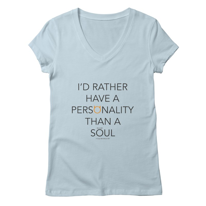 Personality vs Soul Women's V-Neck by Ginger With Attitude's Artist Shop