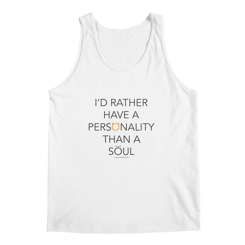 Personality vs Soul Men's Regular Tank by Ginger With Attitude's Artist Shop