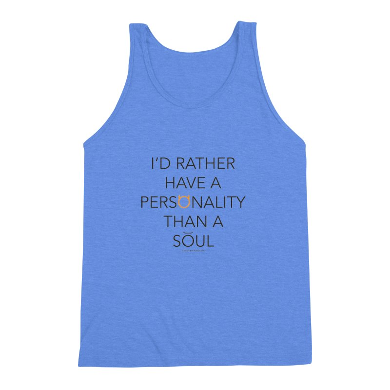 Personality vs Soul Men's Triblend Tank by Ginger With Attitude's Artist Shop