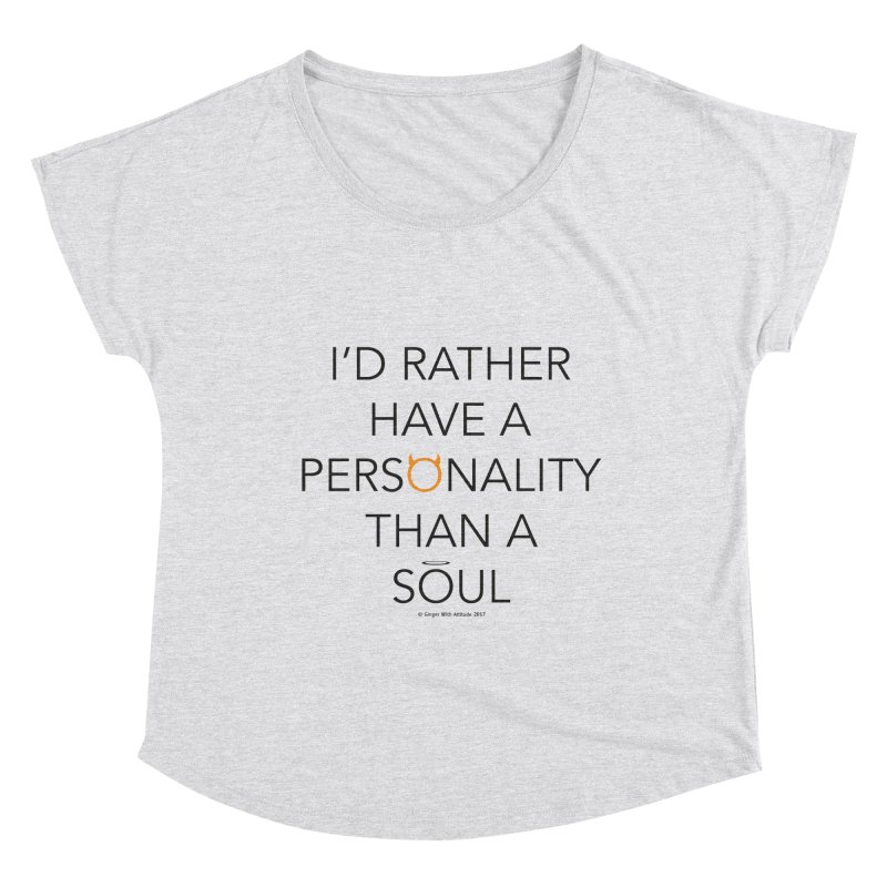 Personality vs Soul Women's Scoop Neck by Ginger With Attitude's Artist Shop