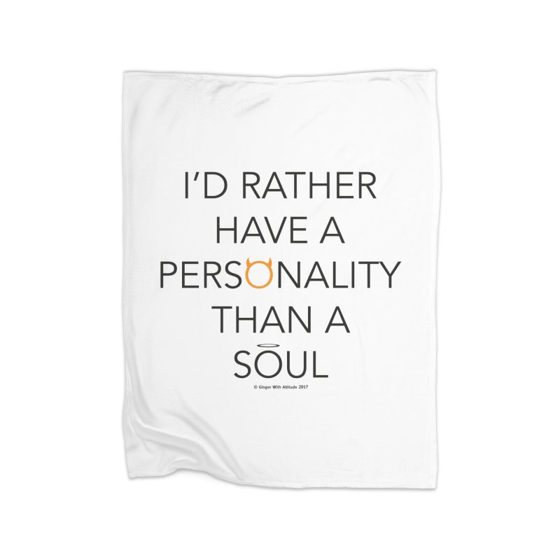 Personality vs Soul Home Fleece Blanket Blanket by Ginger With Attitude's Artist Shop