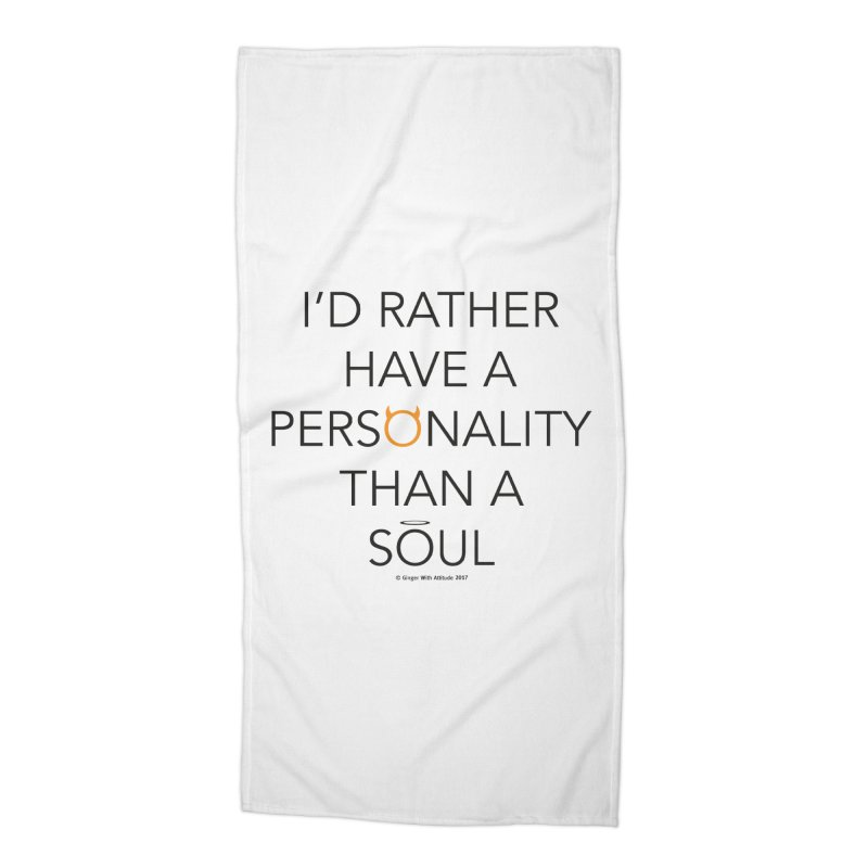 Personality vs Soul Accessories Beach Towel by Ginger With Attitude's Artist Shop