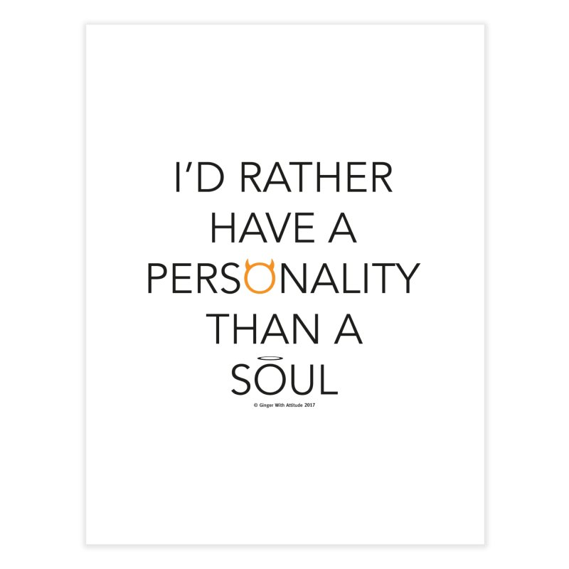 Personality vs Soul Home Fine Art Print by Ginger With Attitude's Artist Shop