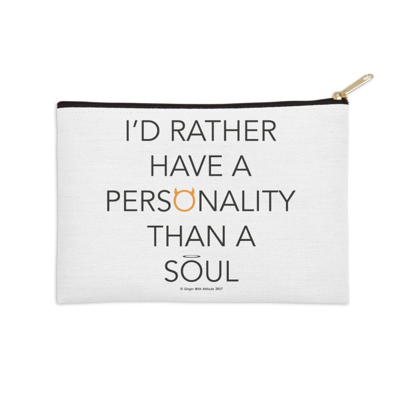 Personality vs Soul Accessories Zip Pouch by Ginger With Attitude's Artist Shop