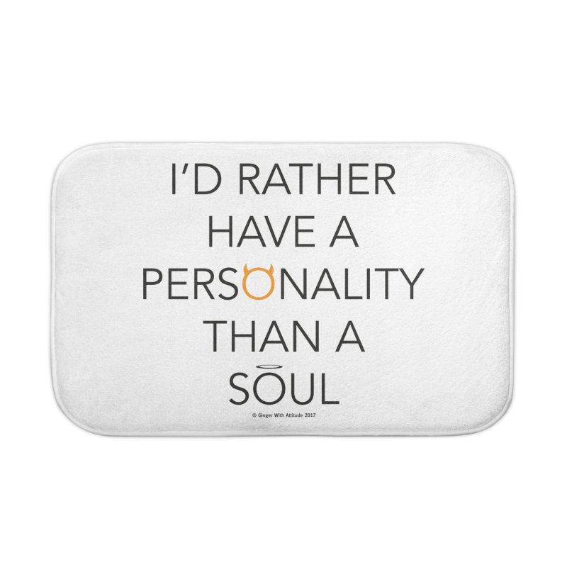 Personality vs Soul Home Bath Mat by Ginger With Attitude's Artist Shop