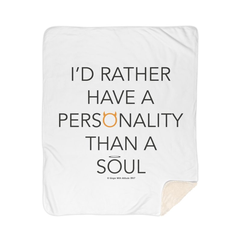Personality vs Soul Home Sherpa Blanket Blanket by Ginger With Attitude's Artist Shop