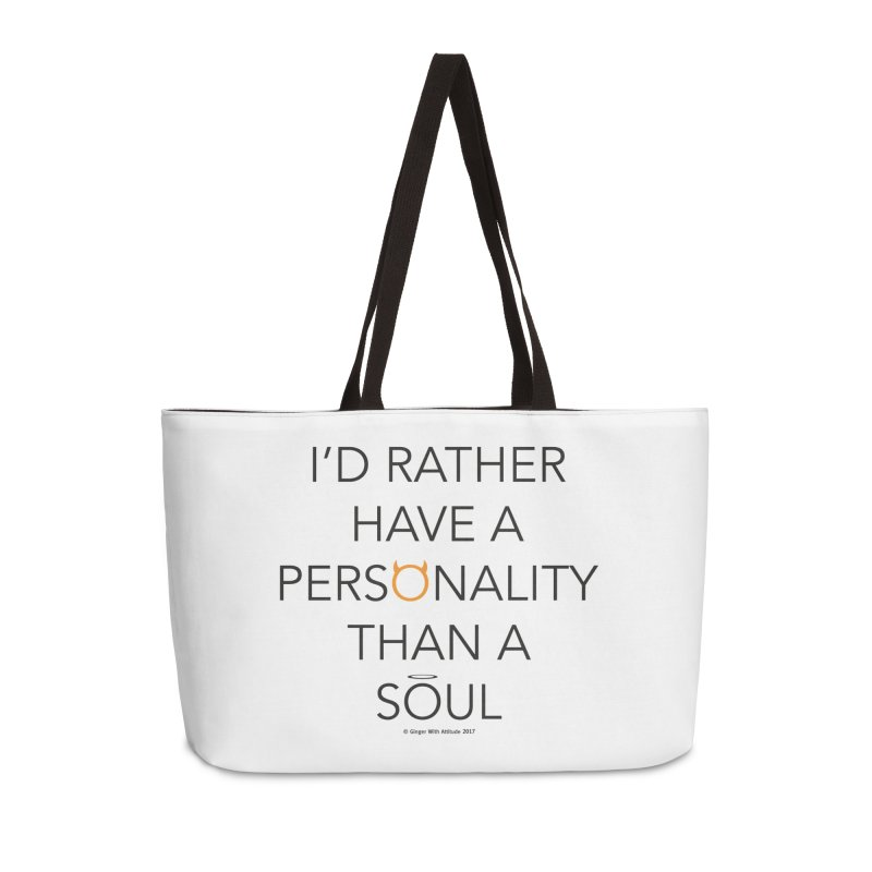 Personality vs Soul Accessories Weekender Bag Bag by Ginger With Attitude's Artist Shop