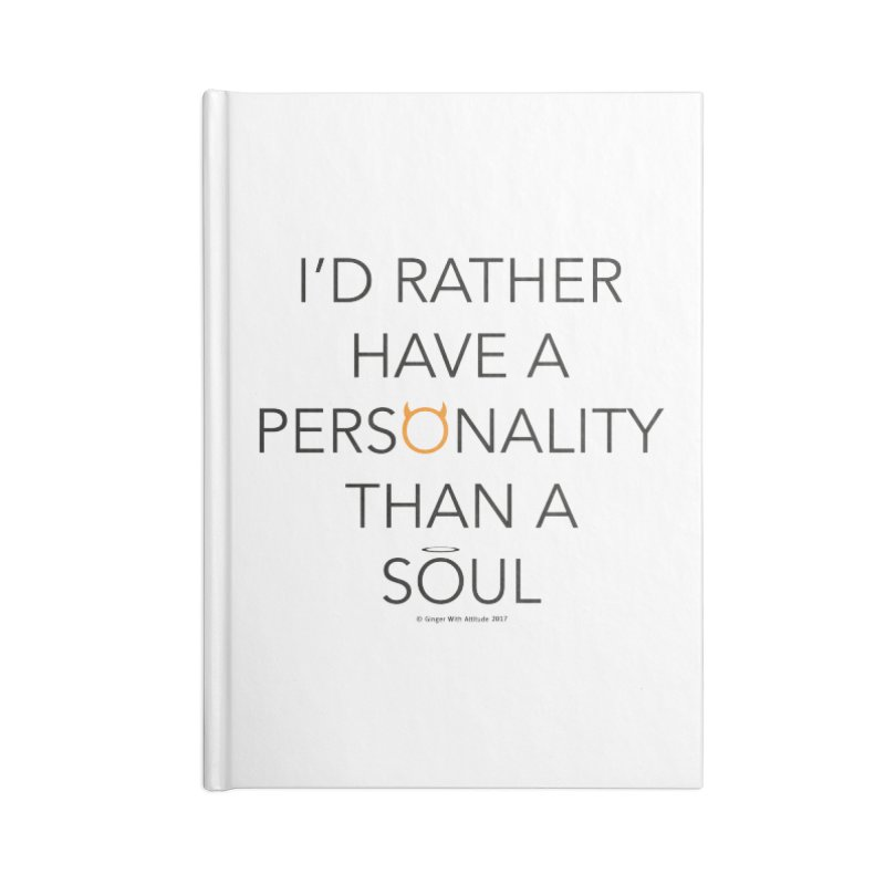 Personality vs Soul Accessories Lined Journal Notebook by Ginger With Attitude's Artist Shop