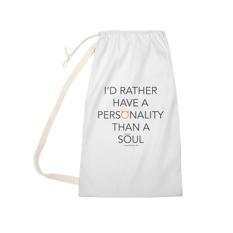 Personality vs Soul Accessories Laundry Bag Bag by Ginger With Attitude's Artist Shop