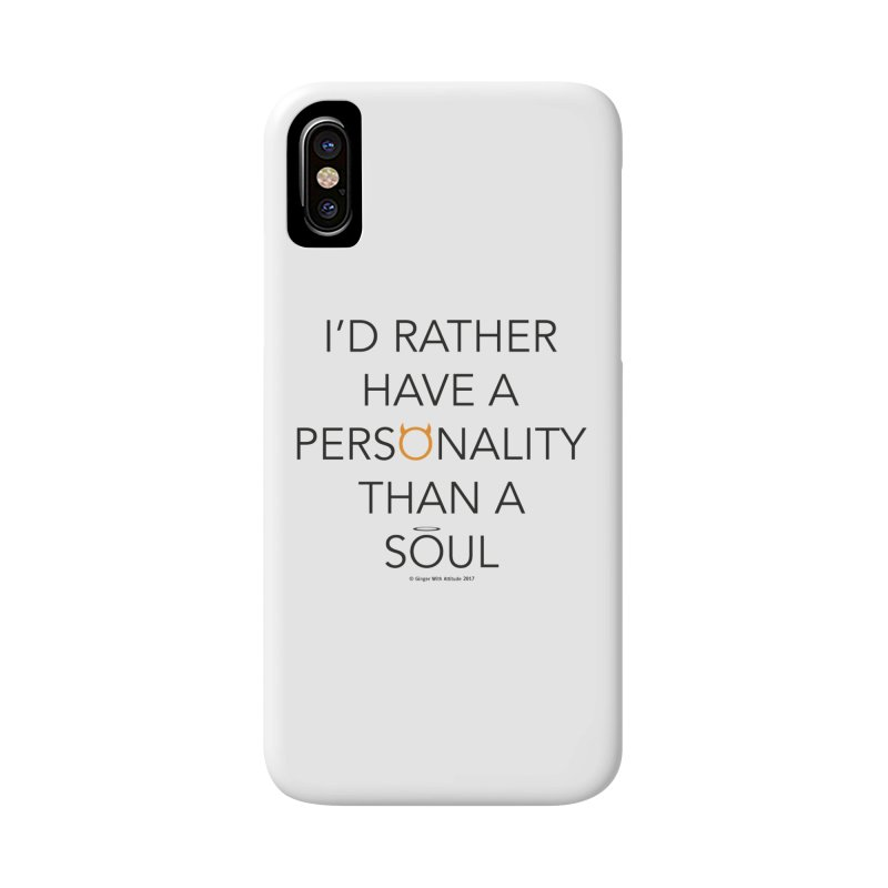 Personality vs Soul Accessories Phone Case by Ginger With Attitude's Artist Shop