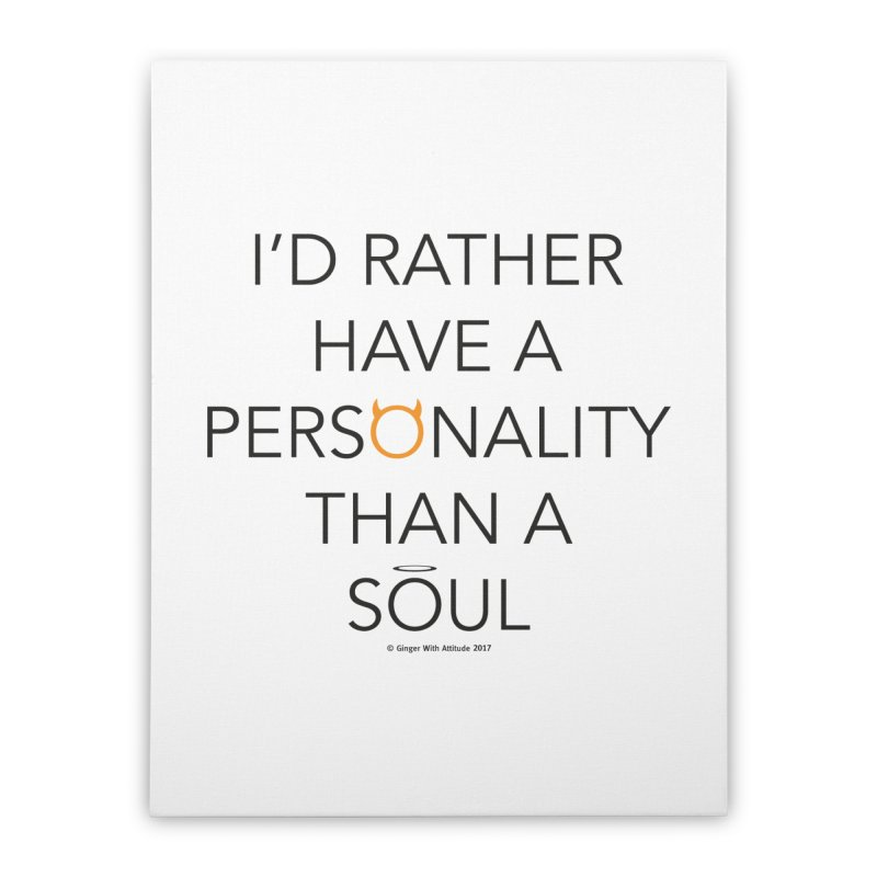 Personality vs Soul Home Stretched Canvas by Ginger With Attitude's Artist Shop