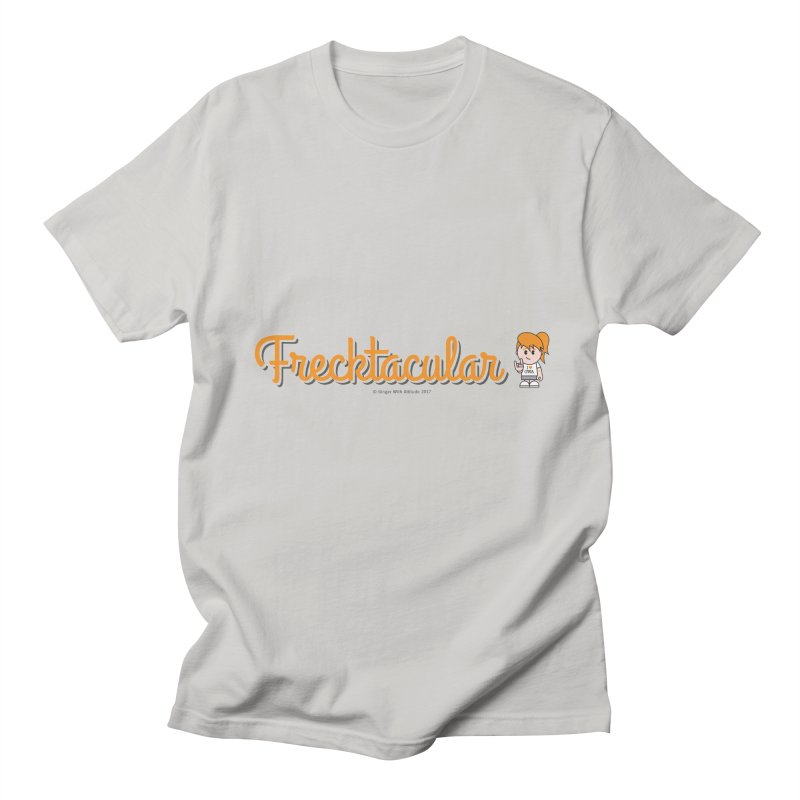 Frecktacular Girl Women's Regular Unisex T-Shirt by Ginger With Attitude's Artist Shop