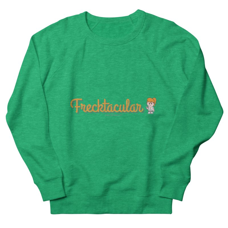Frecktacular Girl Women's French Terry Sweatshirt by Ginger With Attitude's Artist Shop