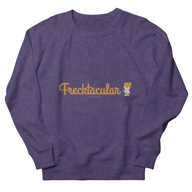 Frecktacular Girl Women's Sweatshirt by Ginger With Attitude's Artist Shop