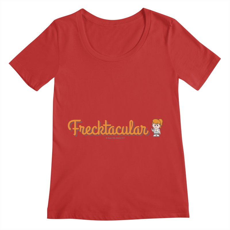 Frecktacular Girl Women's Regular Scoop Neck by Ginger With Attitude's Artist Shop