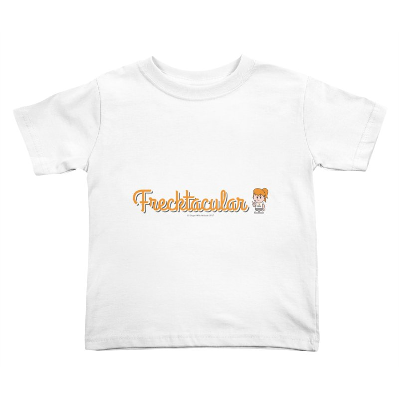 Frecktacular Girl Kids Toddler T-Shirt by Ginger With Attitude's Artist Shop